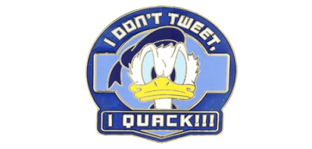 Disney Donald Duck Pin - I Don't Tweet, I Quack