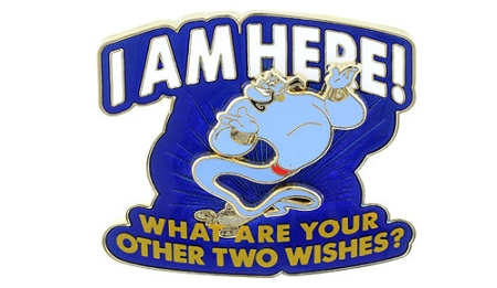 Disney Genie Pin - I Am Here, What are your other two Wishes?