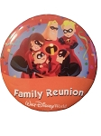 Disney Souvenir Button - Family Reunion - Incredibles