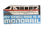 Disney Magnet - Monorail - My Other Ride is a Monorail - Large